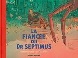 Blake & Mortimer - Hors-série - Tome 11 - La Fiancée du Dr Septimus - Collection Le Nouveau Chapitre