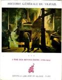 Histoire générale du travail vol III, l'ère des révolutions (1765-1914)