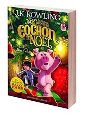 Jack et la grande aventure du Cochon de Noël de J.K. Rowling