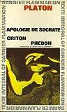 Apologie de socrate, criton, phedon - Garnier-Flammarion, Collection GF, N°75 - 01/01/1984