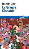 La Grande Discorde - Religion et politique dans l'Islam des origines