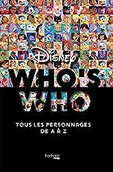 Who's who ? Disney - Tous les personnages de A à Z