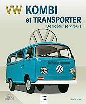VW Kombi et Transporter - De fidèles serviteurs de Dimitri Urbain