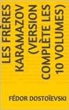 Les Frères Karamazov (Version complète les 10 volumes) - Format Kindle - 1,97 €