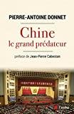 Chine, le grand prédateur - Un défi pour la planète