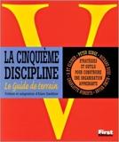 La cinquième discipline - Le guide de terrain - Stratégies et outils pour construire une organisation apprenante de Peter Senge ( 13 septembre 2000 ) - 13/09/2000