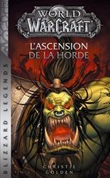 World of Warcraft - L'ascension de la horde NED de Christie Golden