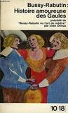 Histoire Amoureuse Des Gaules. - Edition 10/18 N°0310