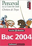 Perceval ou Le Conte du Graal, texte et dossier - Gallimard - 08/10/2003