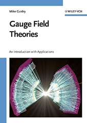 Gauge Field Theories - An Introduction with Applications de Mike Guidry