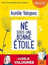 Né sous une bonne étoile - Livre audio 1 CD MP3 - Suivi d'un entretien avec l'auteure d'Aurélie Valognes