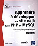 Apprendre à développer un site web avec PHP et MySQL - Exercices pratiques et corrigés