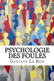 Psychologie des foules (French Edition) by Gustave Le Bon(2013-02-27) - UltraLetters - 27/02/2013