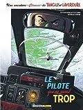 Une aventure Classic de Tanguy & Laverdure - Tome 4 - Le pilote qui en savait trop