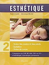 Esthétique - Volume 2, Soins des mains et des pieds, épilation, soins du corps de Sophie Ledet