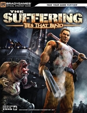 The Suffering ® - Ties That Bind? Official Strategy Guide de BradyGames