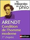 Intégrales de Philo - ARENDT, Condition de l'homme moderne (INTEGRALES t. 39) - Format Kindle - 5,99 €