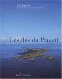 Les îles du Ponant - Histoires et géographie des îles et des îlots de la Manche et de l'Atlantique