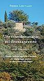 Une ethnobotanique méditerranéenne - Plantes, milieux végétaux et sociétés, des témoignages anciens au changement climatique