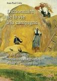 Dictionnaire de la vie à la campagne - Et des activités paysannes et agricoles d'hier et aujourd'hui
