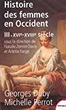 Histoire des femmes en Occident, tome 3 - XVIe-XVIIIe siècle