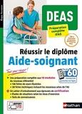DEAS - Préparation complète IFAS - Réussir le diplôme Aide-soignant - 2021 - Aide-Soignant - 100 % conforme au nouveau référentiel 2021