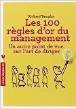 LES 100 REGLES D'OR DU MANAGEMENT de Richard Templar ( 16 janvier 2013 ) - 16/01/2013