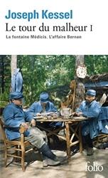 Le tour du malheur, tome 1 - La fontaine Médicis ; L'affaire Bernan de Joseph Kessel