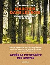 Marcher dans les bois - Le guide amoureux de la forêt de Peter Wohlleben