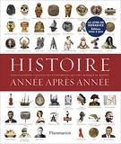 Histoire année après année - Encyclopédie visuelle des événements qui ont marqué l'Histoire