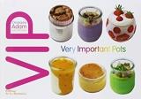 V.I.P. Very Important pots by Christophe Adam