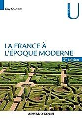 La France à l'époque moderne - 3e éd. de Guy Saupin