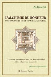L'Alchimie du bonheur. Connaissance de soi et connaissance de Dieu. d'Abû-Hâmid Al-Ghazâlî