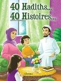 40 Hadiths... 40 Histoires