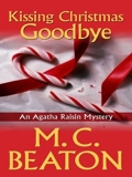 Kissing Christmas Goodbye (Thorndike Mystery) by M. C. Beaton (2007-12-12) - Thorndike Press - 12/12/2007