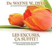 Les excuses ça suffit ! de Dr Wayne W. Dyer