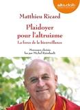 Plaidoyer pour l'altruisme - La force de la bienveillance - Livre audio 1 CD MP3 - Morceaux choisis - Audiolib - 12/02/2014