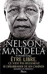 Être libre, ce n'est pas seulement se débarrasser de ses chaînes de Nelson MANDELA