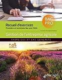 Recueil d'exercices 1re et terminale Bac Pro CGEA - Gestion de l'entreprise agricole