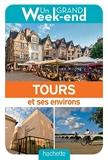 Guide Un Grand Week-end à Tours et ses environs