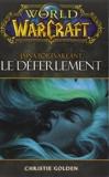 WORLD OF WARCRAFT LE DEFERLEMENT de Christie Golden (21 novembre 2012) Broché - 21/11/2012