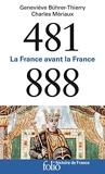 481-888 - La France avant la France (Histoire de France) - Format Kindle - 9,99 €