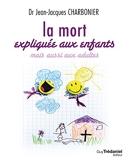 La mort expliquée aux enfants - Mais aussi aux adultes - Format Kindle - 10,99 €
