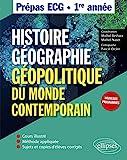 Histoire, Géographie et Géopolitique du monde contemporain. ECG1 - Prépas ECG 1re année