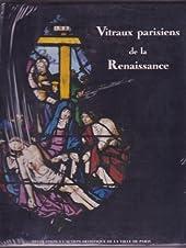 Vitraux parisiens de la Renaissance de Guy-Michel Leproux