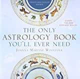[The Only Astrology Book You'll Ever Need] [By: Joanna Martine Woolfolk] [February, 2012] - Taylor Trade Publishing - 01/02/2012