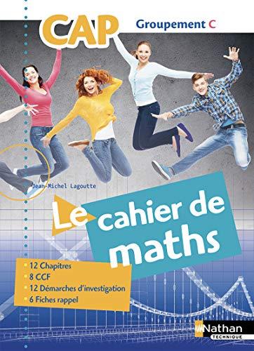 Le Cahier de Maths CAP Groupement C