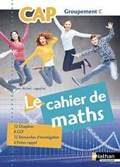 Le Cahier de Maths CAP Groupement C de Jean-Michel Lagoutte