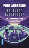 La Hanse galactique - tome 4 - Le Monde de Satan (4)