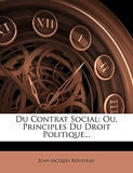 Du Contrat Social - Ou, Principles Du Droit Politique... - Nabu Press - 01/11/2011